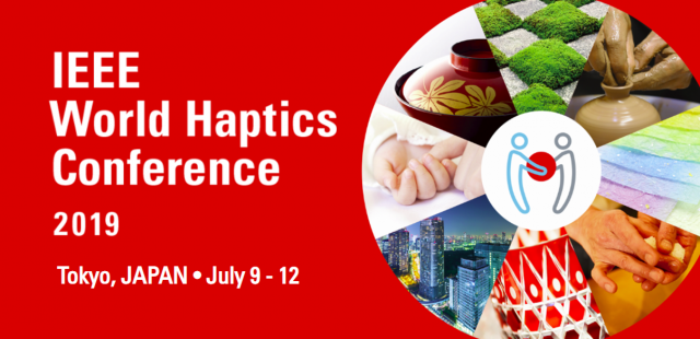 IEEE World Haptics Conference 2019. Tokyo, Japan, July 9-12.